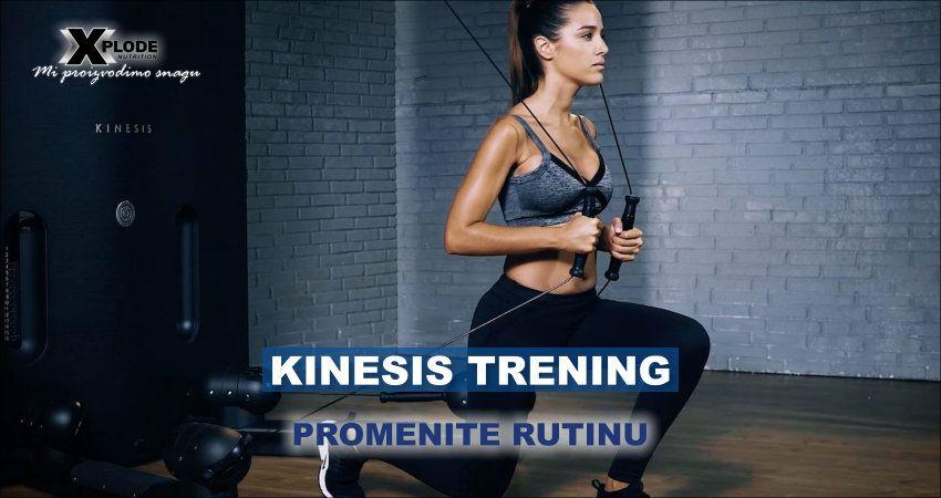 Kinesis trening - promenite rutinu