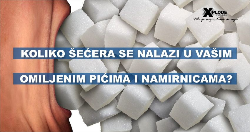 Koliko šećera se nalazi u Vašim omiljenim pićima i namirnicama?