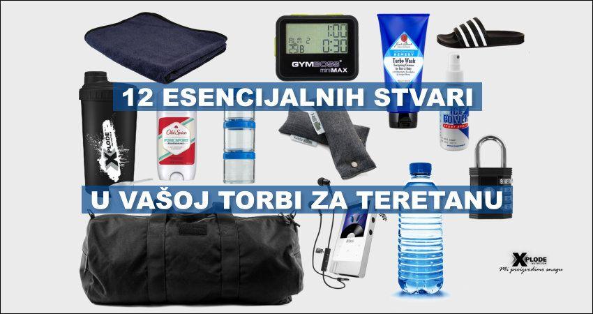 12 esencijalnih stvari u Vašoj torbi za teretanu | Xplode Nutrition