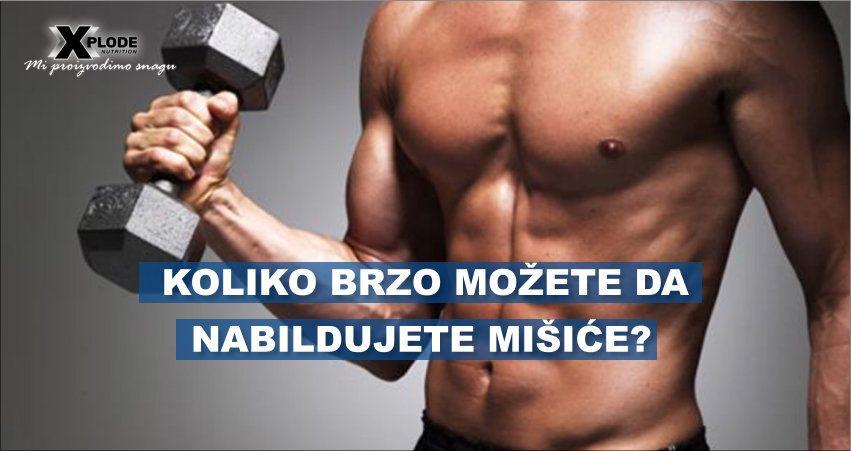 Koliko brzo možete da nabildujete mišiće?