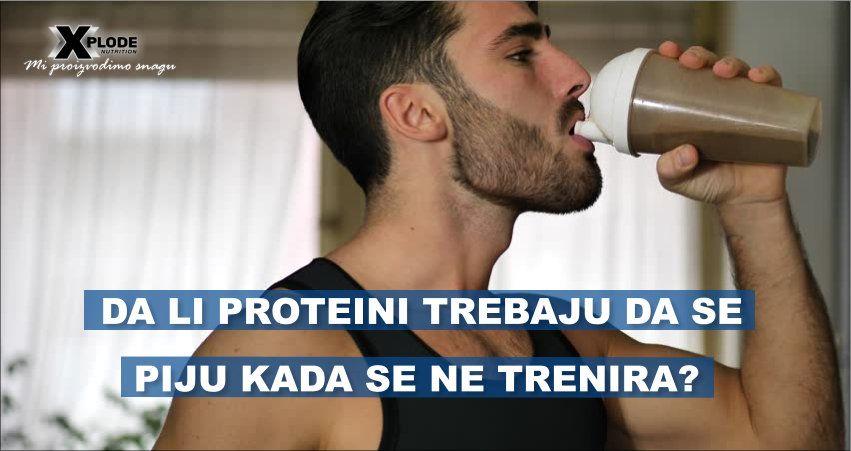 Da li proteini trebaju da se piju kada se ne trenira?
