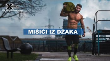 Mišići iz džaka - Xplode Nutrition