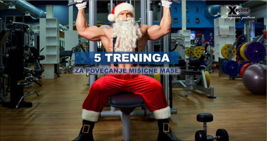 5 treninga za povećanje mišićne mase - Xplode Nutrition